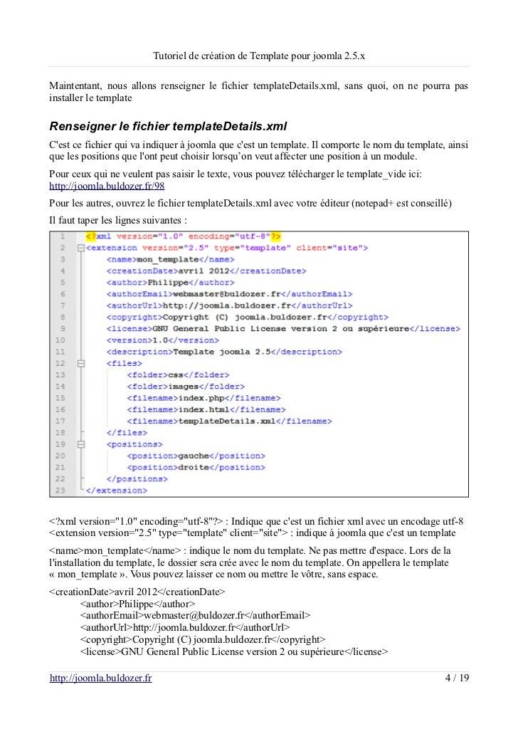 Tutoriel de création de Template pour joomla 2.5.xMaintentant, nous allons renseigner le fichier templateDetails.xml, sans...