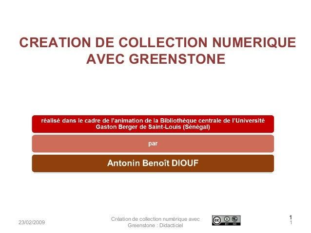 CREATION DE COLLECTION NUMERIQUE AVEC GREENSTONE Création de collection numérique avec Greenstone : Didacticiel 123/02/200...