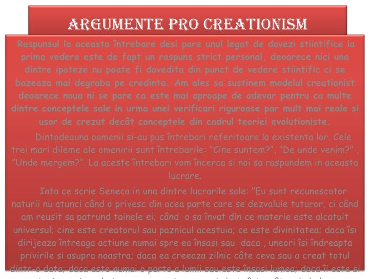 Argumente Pro Creationism Raspunsul la aceasta întrebare desi pare unul legat de dovezi stiintifice la prima vedere este d...
