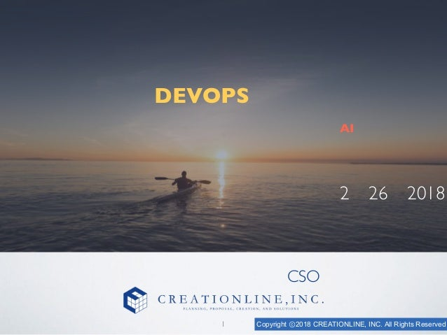 Copyright ⓒ2018 CREATIONLINE, INC. All Rights Reserved 高速開発でビジネスニーズをいち早く 具現化する DEVOPS ソリューション ∼音声・画像認識技術でマーケティング・売り上げを伸ばすA...