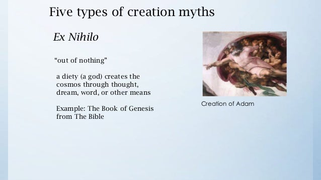 five creation myths Creation stories including in the beginning, eggs and emptiness, divine disorder, egypt, mesopotamia, india, the bible story, china, greece, japan, norse legends.