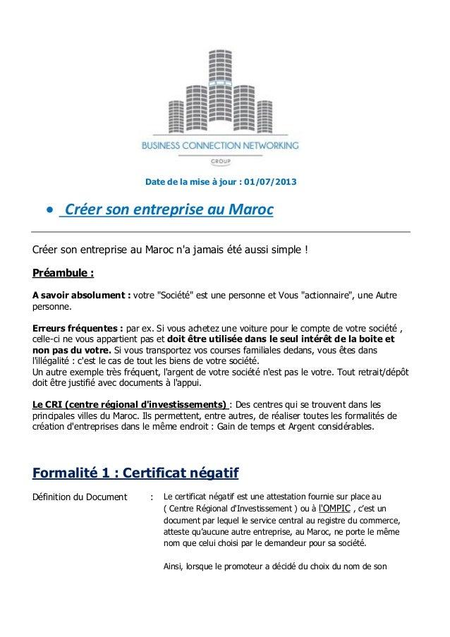 Date de la mise à jour : 01/07/2013  Créer son entreprise au Maroc Créer son entreprise au Maroc n'a jamais été aussi sim...