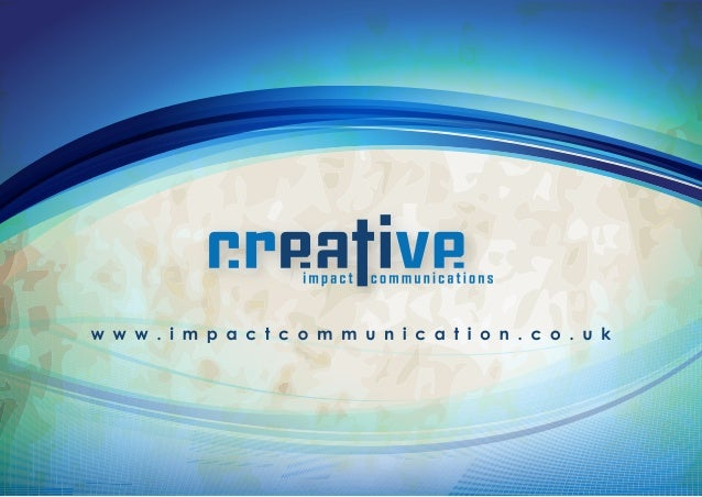 WHO WE ARECreative impact is a strategic communication agency comprising of a number of services thatrolled into one integ...