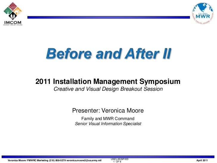 Before and After II<br />2011 Installation Management Symposium<br />Creative and Visual Design Breakout Session<br />Pres...