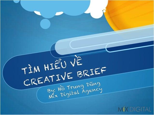 Là tài liệu định hướng thực hiện các công việc sáng tạo: concept, copywriting & design Creative Brief là gì?