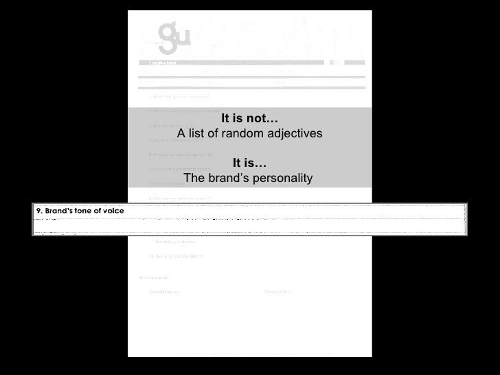 It is not… A list of random adjectives It is… The brand's personality