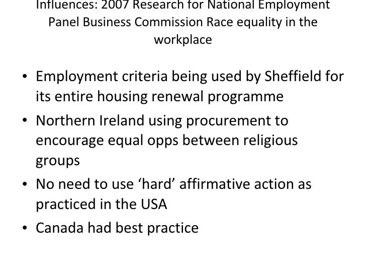 Influences: 2007 Research for National Employment Panel Business Commission Race equality in the workplace <ul><li>Employm...