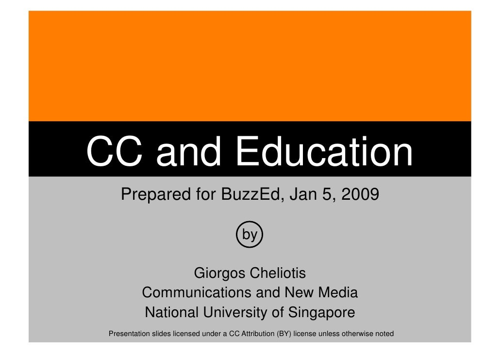 CC and Education     Prepared for BuzzEd, Jan 5, 2009                                           by                    Gior...