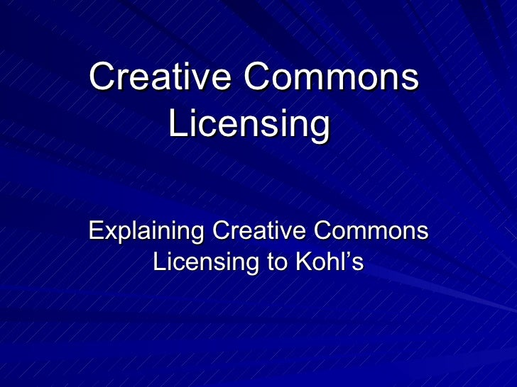 Creative Commons Licensing   Explaining Creative Commons Licensing to Kohl's
