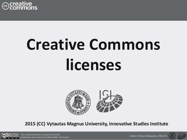 2015 (CC) Vytautas Magnus University, Innovative Studies Institute This work licensed by: Creative Commons Attribution-Non...