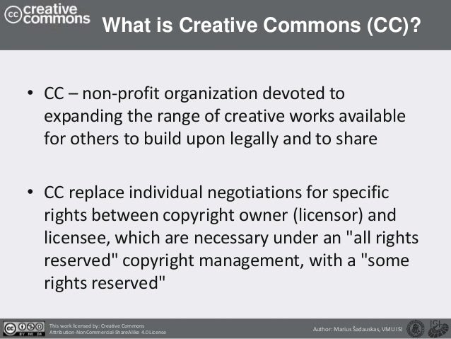 What is Creative Commons (CC)? • CC – non-profit organization devoted to expanding the range of creative works available f...