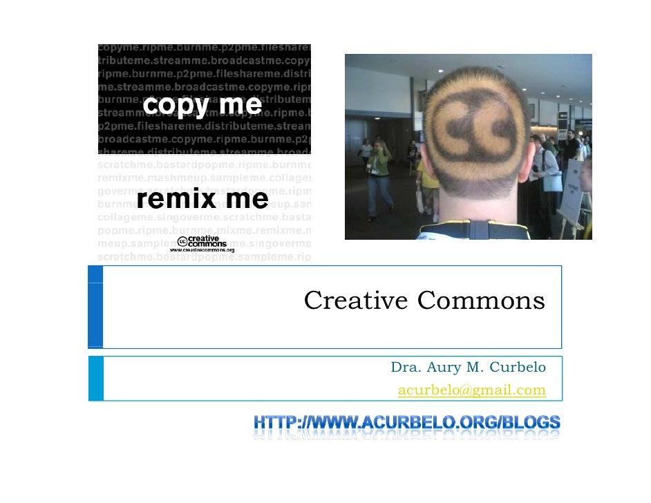 Creative Commons       Dra. Aury M. Curbelo       acurbelo@gmail.com