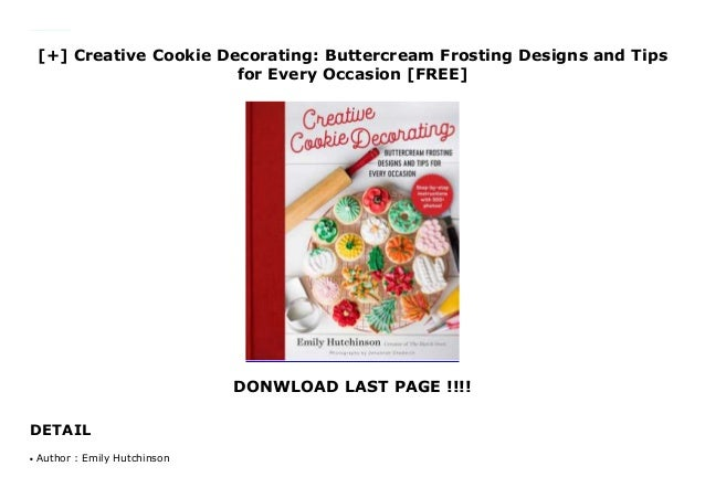 Creative Cookie Decorating: Buttercream Frosting Designs and ...