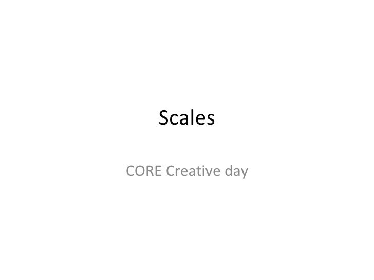 Scales CORE Creative day