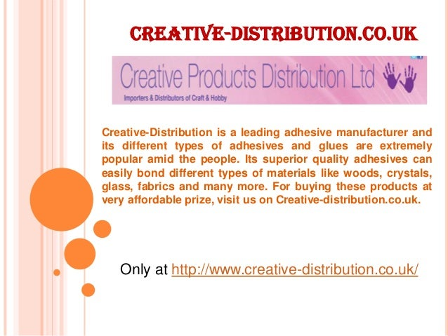 Creative-distribution.co.uk Only at http://www.creative-distribution.co.uk/ Creative-Distribution is a leading adhesive ma...
