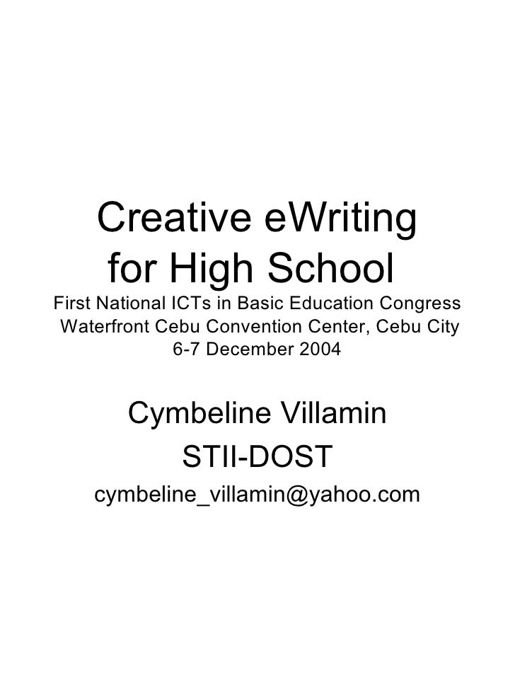 Creative eWriting for High School  First National ICTs in Basic Education Congress  Waterfront Cebu Convention Center, Ceb...
