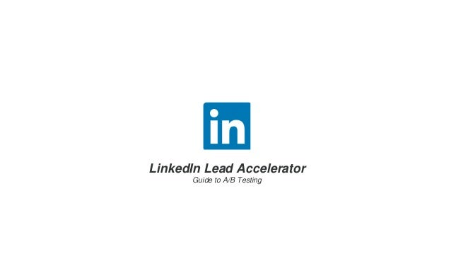 LinkedIn Lead Accelerator Guide to A/B Testing