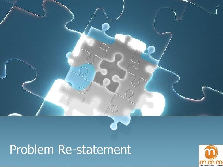 Problem Re-statement