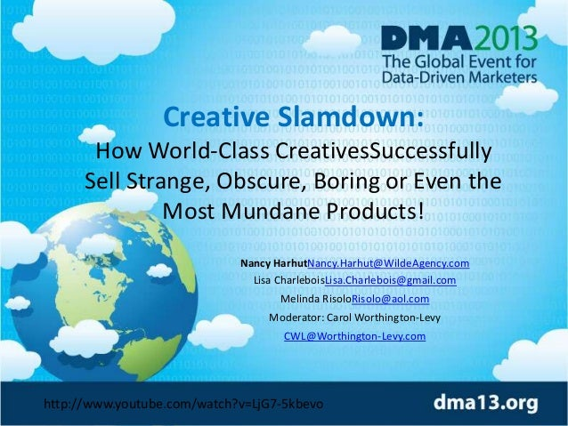 Creative Slamdown: How World-Class CreativesSuccessfully Sell Strange, Obscure, Boring or Even the Most Mundane Products! ...