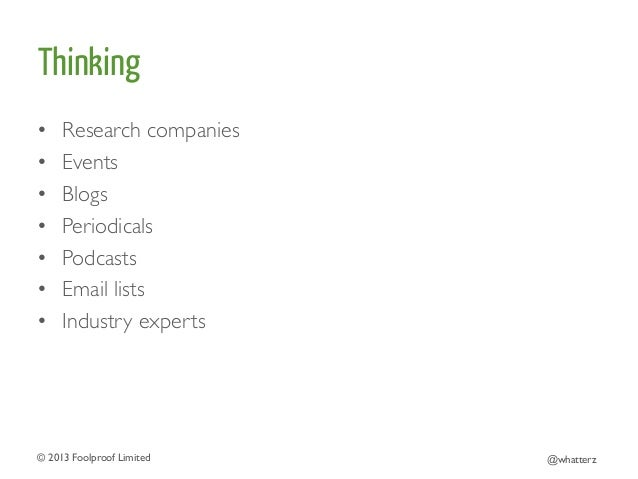 Thinking • • • • • • •  Research companies  Events  Blogs  Periodicals  Podcasts  Email lists  Industry exper...