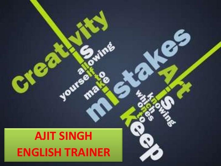 AJIT SINGH<br />ENGLISH TRAINER<br />