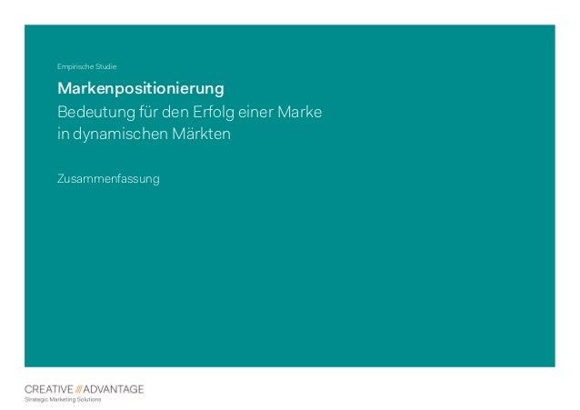 Empirische Studie Markenpositionierung Bedeutung für den Erfolg einer Marke in dynamischen Märkten Zusammenfassung
