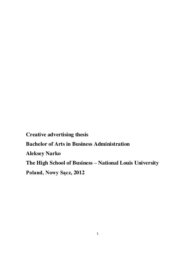 Creative advertising thesisBachelor of Arts in Business AdministrationAleksey NarkoThe High School of Business – National ...