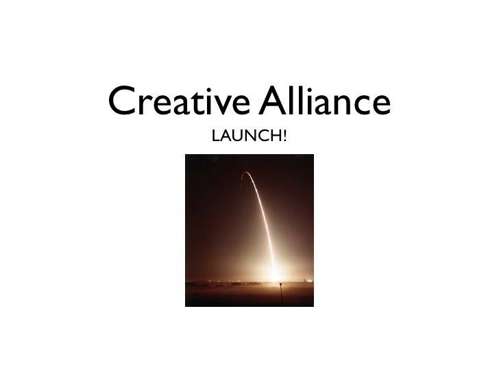 Creative Alliance       LAUNCH!