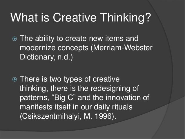 what is the concept of critical and creative thinking The process we use to reflect on assess and judge the assumption underlying our  own and others ideas and efforts critical thinking the six types of socratic.