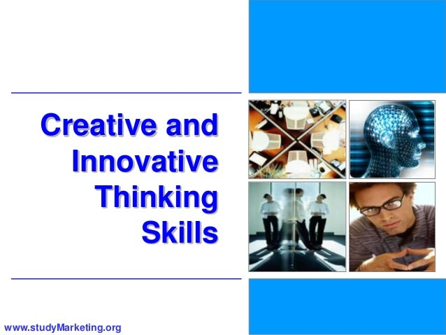 1www.studyMarketing.orgCreative andInnovativeThinkingSkills