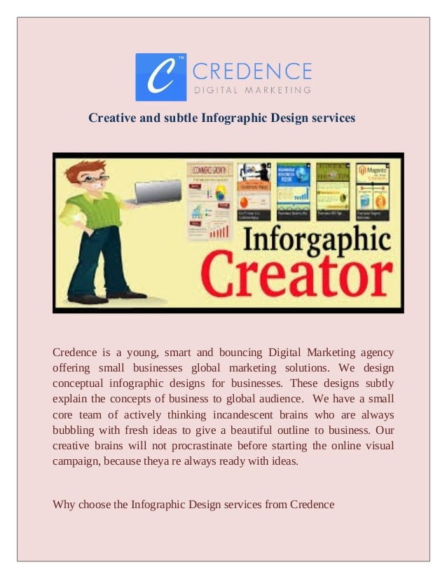 Creative and subtle Infographic Design services Credence is a young, smart and bouncing Digital Marketing agency offering ...