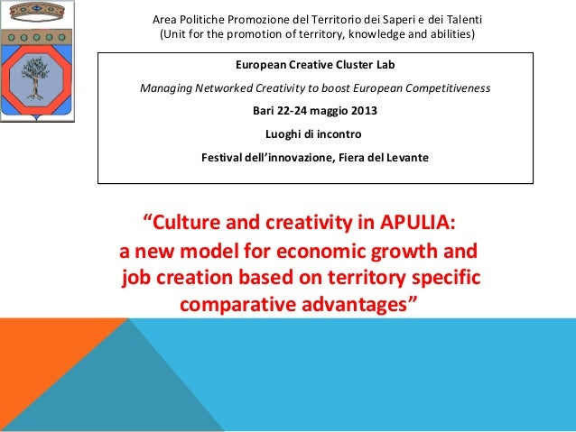 """""""Culture and creativity in APULIA:a new model for economic growth andjob creation based on territory specificcomparative a..."""