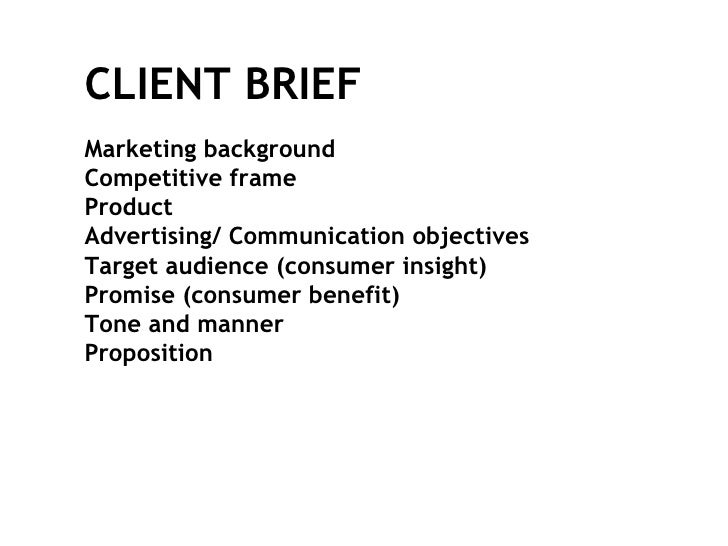 Marketing background Competitive frame  Product Advertising/ Communication objectives Target audience (consumer insight) P...