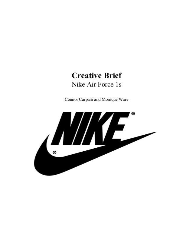 Creative Brief  Nike Air Force 1s  Connor Carpani and Monique Ware
