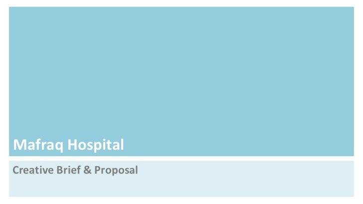 Mafraq HospitalCreative Brief & Proposal