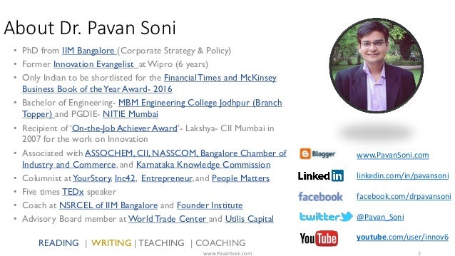About Dr. Pavan Soni • PhD from IIM Bangalore (Corporate Strategy & Policy) • Former Innovation Evangelist atWipro (6 year...