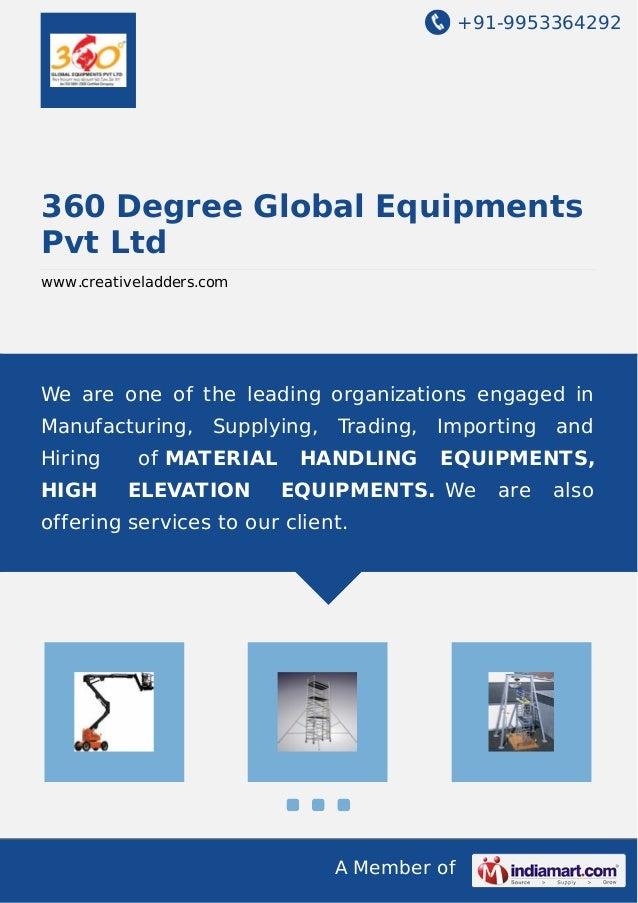 +91-9953364292 A Member of 360 Degree Global Equipments Pvt Ltd www.creativeladders.com We are one of the leading organiza...