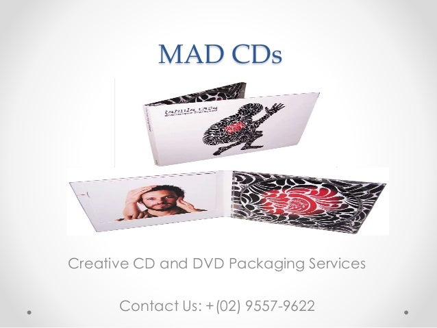 MAD CDs Creative CD and DVD Packaging Services Contact Us: +(02) 9557-9622