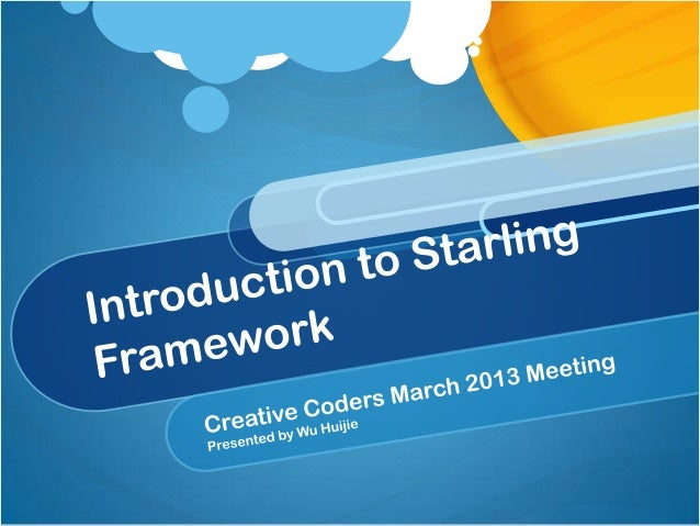 Contents Before Stage3D About Stage3D Starling framework Starling Feathers extension