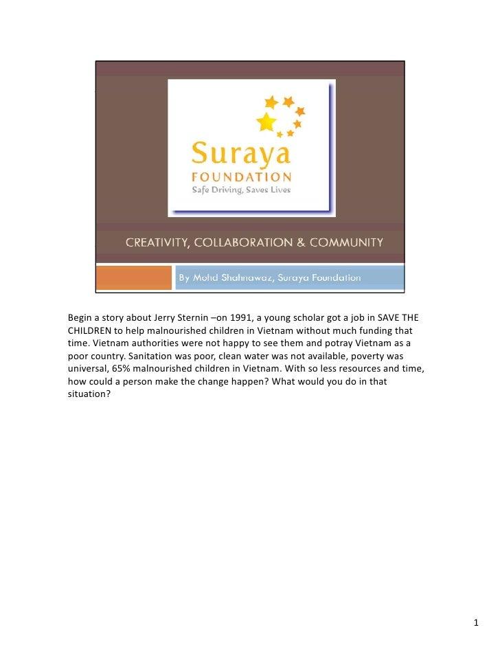 BeginastoryaboutJerrySternin –on1991,ayoungscholargotajobinSAVETHE CHILDRENtohelpmalnourishedchildren...
