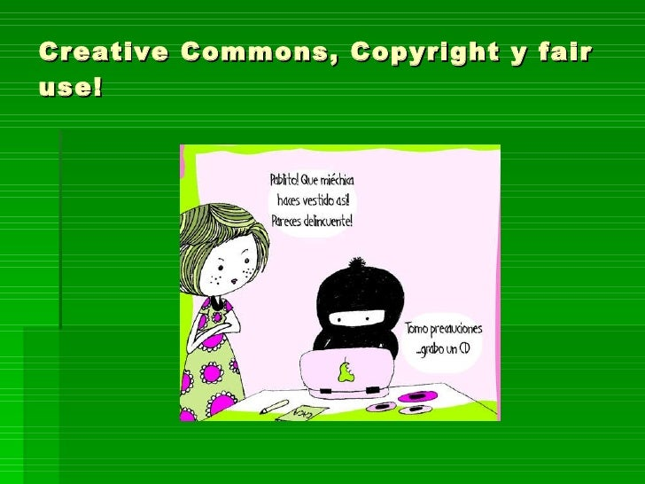 Creative Commons, Copyright y fair use!