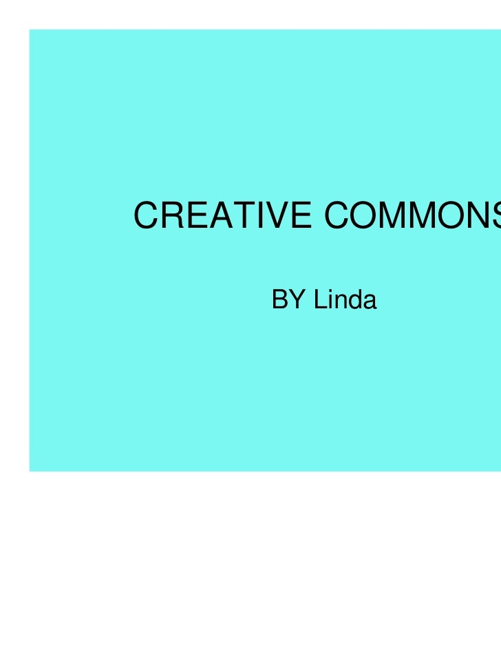 CREATIVE COMMONS     BY Linda
