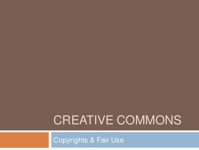 CREATIVE COMMONSCopyrights & Fair Use