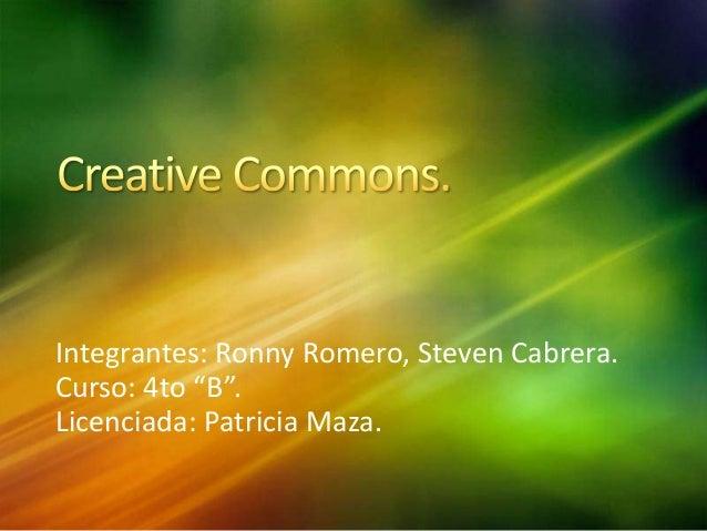 """Integrantes: Ronny Romero, Steven Cabrera.Curso: 4to """"B"""".Licenciada: Patricia Maza."""