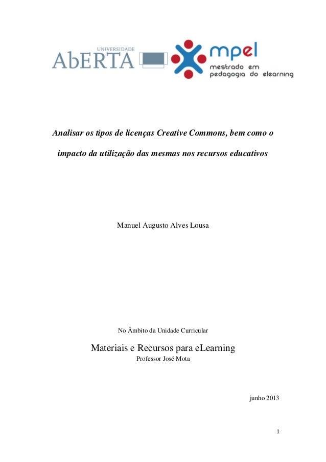 1 Analisar os tipos de licenças Creative Commons, bem como o impacto da utilização das mesmas nos recursos educativos Manu...