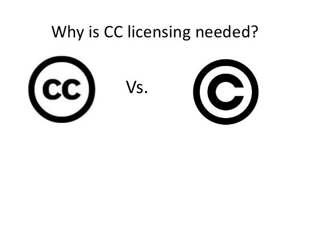 Why is CC licensing needed? Vs.