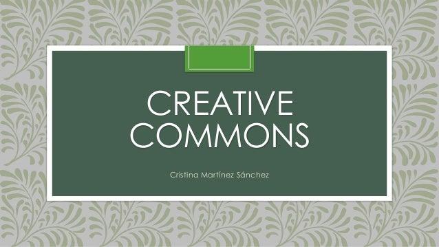 CREATIVE COMMONS Cristina Martínez Sánchez