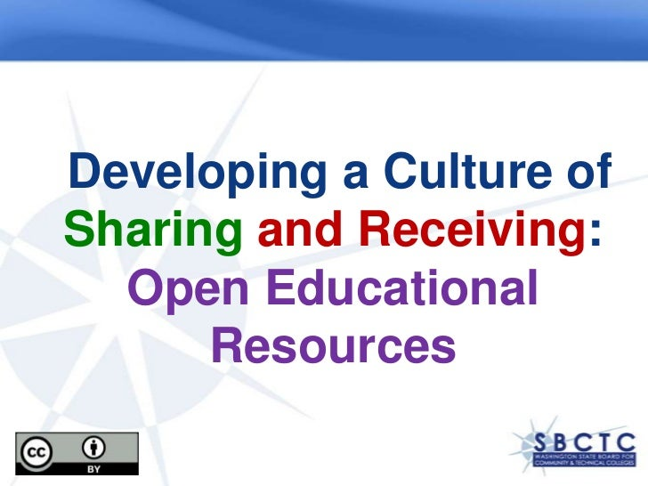 Developing a Culture of Sharing and Receiving: Open Educational Resources <br />