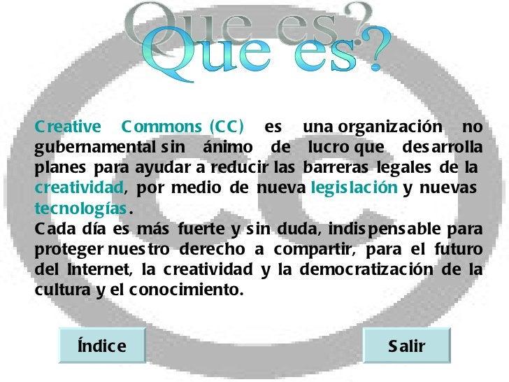 C reative C ommons  C ) es una                        (C              organización nogubernamental in ánimo de lucro  ...
