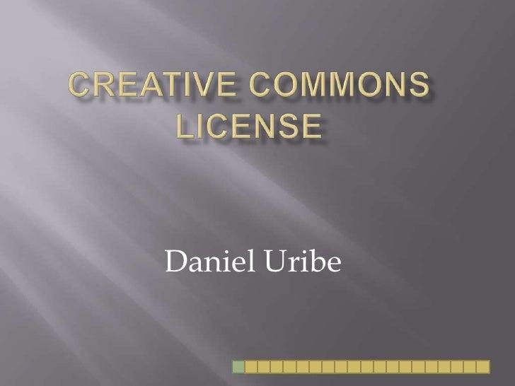 Creative Commonslicense<br />Daniel Uribe<br />